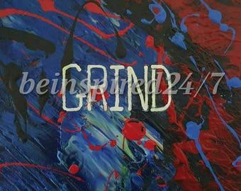 Grind motivational print