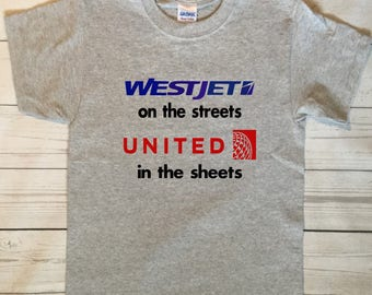 Airlines Shirt, On The Streets In The Sheets Shirt, Westjet Shirt, American Airlines Shirt, Offensive Shirts