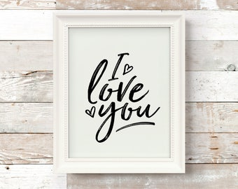 I Love You Print/ Love Print/ Anniversary Gift/ Printable Wall Art/ Love Decor/ Typography Print/ Modern Print/ Gift For Her