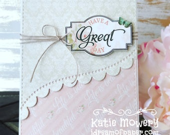 Have A Great Day ... Handmade Card