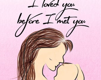 Loved You Before I Met You Print