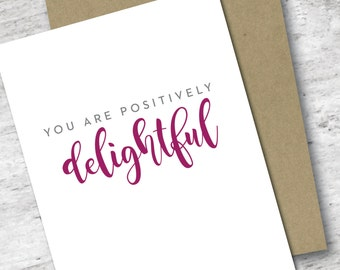You Are Positively Delightful Card | Love Card | Thank You Card | Just Because Card | Thinking of You Card