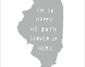 ILLINOIS | I'm So Happy | state print | anniversary gift for men | anniversary gift for women | graduation gift, Christmas gift for him, map