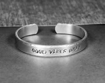 Good Vibes Only - Hand Stamped Cuff Bracelet - Message Jewelry