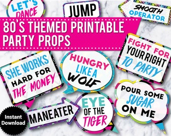 30 -  80's Party Photo Booth Props Signs, Printable 80's props, 30th birthday, 40th birthday, funny photo booth signs, speech bubbles
