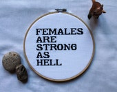 Females Are Strong As Hell/Rock and Roll Cross Stitch/Feminist/Embriodery/Hoop Art/Unbreakable Kimmy Schmidt/8""