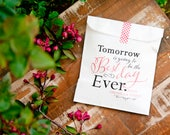 Tomorrow is Going to be the Best Day Ever - Wedding Rehearsal Dinner Favor Bag, Bachelorette Party - Wax Lined Bags - 20 white bags