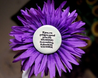 If You are Going to Spend Your Life Believing In Something It Should Be Yourself Flower Hair Clip in Purple