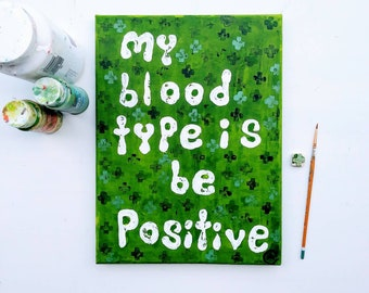 """Quote  """"My blood type is...""""  Hand painted  PERSONALIZED Canvas - original  9"""" x 12 """" eileenaart"""