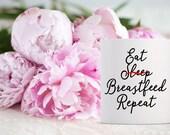 Eat Sleep Breastfeed Repeat Coffee Mug | Ceramic Coffee Mug | Gift for Coffee Drinker | Coffee Mug Gift | Sublimation Mug | Humor Coffee Mug