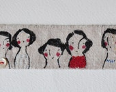 CUFF Bracelet.  Textile - hand painted girls on fabulous antique French linen - ooak