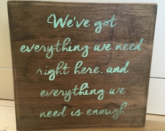 We've got everything we need  wood sign