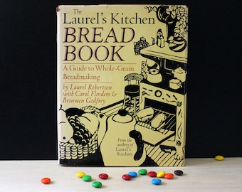 The Laurel's Kitchen Bread Book. 1980s wholegrain bread baking cook book. First Edition.