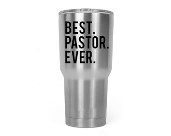 Best Pastor Ever Vinyl Decal - Decal for YETI, RTIC, Ozark Trails or your choice stainless steel tumbler.