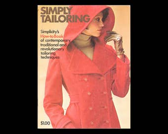 Simply Tailoring - Simplicity's How-to-Book of Contemporary, Traditional and Revolutionary Tailoring Techniques - Vintage Booklet c. 1973