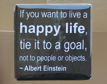 If you want to live a happy life...Custom made 1.5 x 1.5  magnet