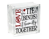 Valentines Glass Block Decal Sticker DIY Valentines Glass Block Light Love is the Tie that Binds the Family Valentines Sign Vinyl Decal