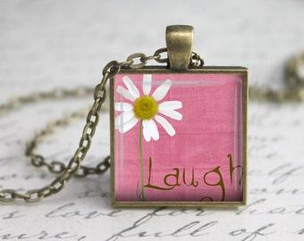 Laugh  Pendant ,Laugh Pendant, Inspirational Pendant,  Art Pendant,Laugh Necklace, Necklace Pendant,Quote pendant.
