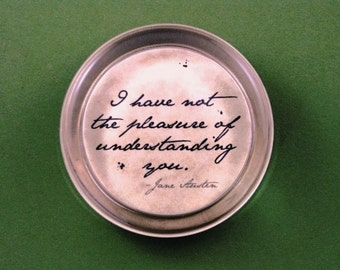"Jane Austen Regency ""Pride and Prejudice"" Quotation Round Glass Paperweight - Understanding You"
