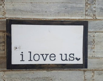 I Love Us Sign, Framed Art, Anniversary Gift, Valentines Gift, Bedroom Wall Art, Living Room Wall Decor, Gallery Wall Decor, Shabby Chic Art
