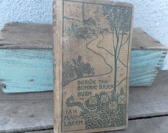 Beside The Bonnie Brier Bush by Ian Maclaren  antiquarian book 1895