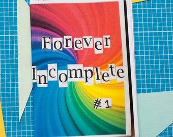 Forever Incomplete - Issue 1 zine / perzine
