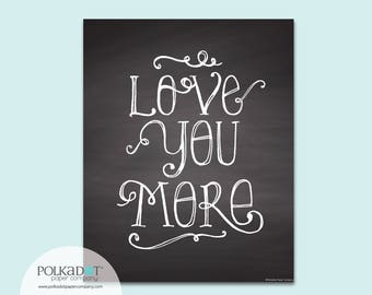 Love You More Chalkboard Style Framable Print