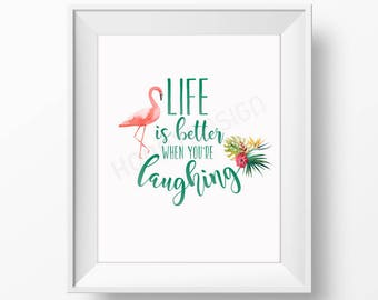 Life is better when you're laughing – 8x10 art poster