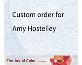 Custom order for  Amy Hostelley