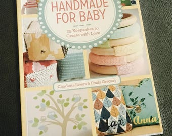 Handmade For Baby, 25 Keepsakes to Create with Love, by Charlotte  Rivers & Emily Gregory Fons and Porter Book