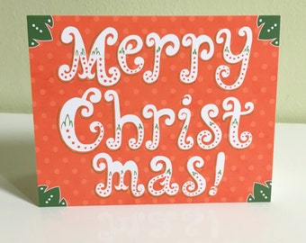 Holiday card: Merry Christmas, holiday greeting card, Christmas greeting card, Christmas card, red and green, hand-drawn lettering