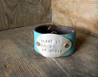 "Turquoise Leather Cuff Bracelet, Spoon Cuff Bracelet, Stamped Spoon Cuff, Spoon Jewelry, ""Blame It All On My Roots"" Distressed Leather Cuff"