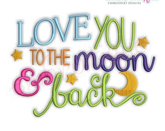 Love You To The Moon & Back - Baby Newborn Nursery-  Instant Download Machine Embroidery Design