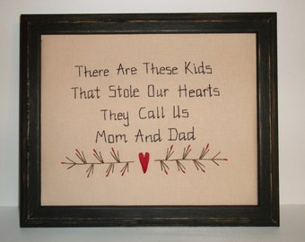 UNFRAMED Primitive Sampler Stitchery Picture There Are These Kids That Stole Our Hearts They Call Us Mom And Dad Gift 8x10 Decor wvluckygirl