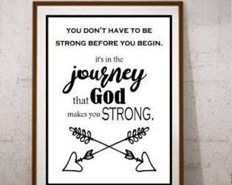 Digital Photo Printable File Christian Print Encouragement Print  Journey Print Strong Print 5x7, 8x10, 11x14, 16x20   Instant Download