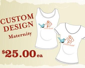 Custom Design Maternity Shirt // Custom printed Maternity Tank //  Custom Maternity tee