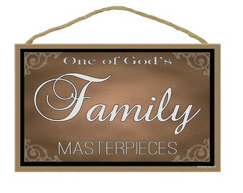 "Family One Of God's Masterpieces Sign 7""X10.5"""