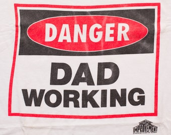 Home Improvement TV Show T-Shirt, Danger Dad Working Tee, Vintage 90s, Sitcom