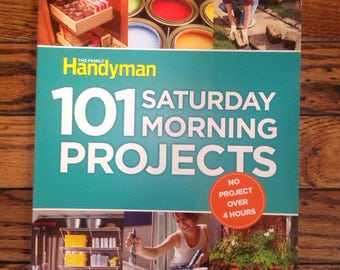 Reader's Digest The Family Handyman 101 Saturday Morning Projects Book