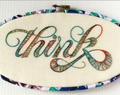 Think Hand Embroidered Hoop Art