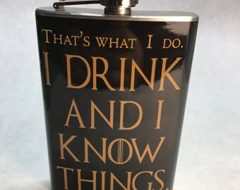 I Drink and I Know Things Flask -  Fantasy Inspired art - Game Of Thrones Flask