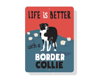"""Life Is Better With A Border Collie Sign 9"""" x 12"""" blue"""