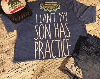 I can't my son has practice tee