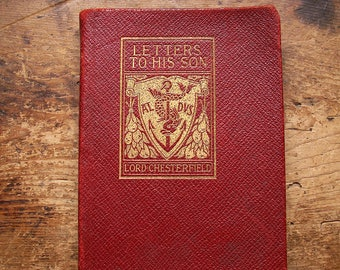 Antique Book - Letters to His Son - Lord Chesterfield - Published 1900