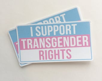 I support transgender rights | LGBT rights | equal rights vinyl sticker