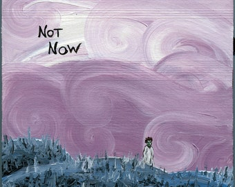Small art - Not Now - small solitude painting. Acrylic paint on wood block