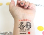 40 and HOT! 40th Birthday Party Custom Temporary Tattoo, 40 & Fabulous- Pack of Personalized Tattoo Party Favors,