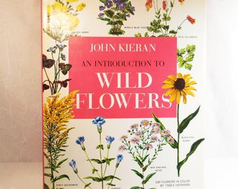 John Kieran, An Introduction to Wild Flowers, 1965, 100 flowers in color by Tabea Hofmann