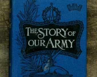 Antique history of the British army book The Story of Our Army by Captain Owen Wheeler