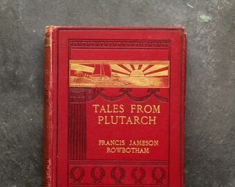 Antique book Tales from Plutarch 1900s decorative book by P. Jameson Rowbotham illustrated by Cecil Wilson
